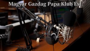 Magyar Gazdag Papa Klub Est