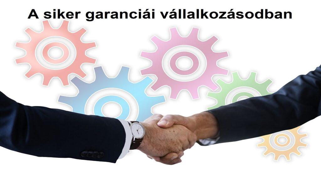 A siker garanciái vállalkozásodban