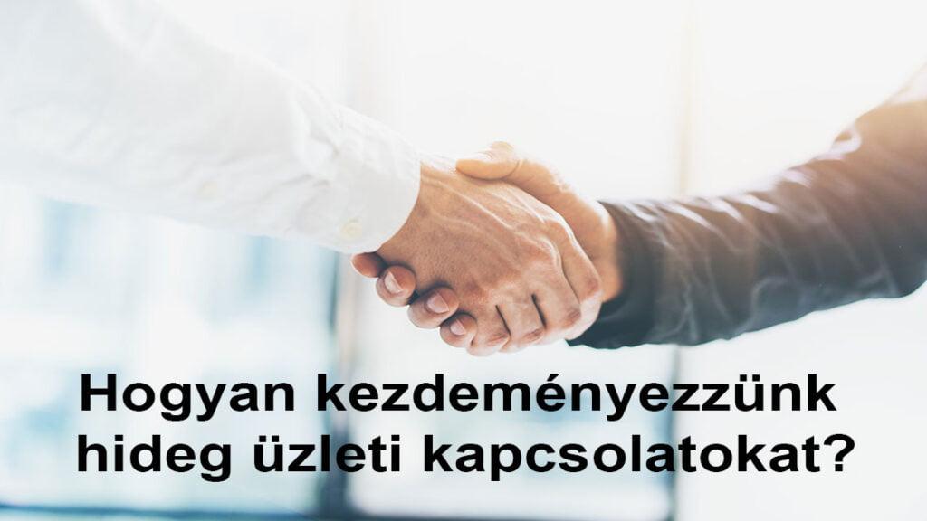 Hogyan kezdeményezzünk hideg üzleti kapcsolatokat?